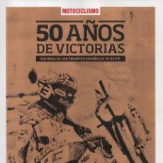 Coches y Motocicletas: MOTOCICLISMO ESPECIAL 50 AÑOS DE VICTORIAS - HISTORIA DE LOS TRIUNFOS ESPAÑOLES EN GG.PP. (NUEVA). Lote 199056628