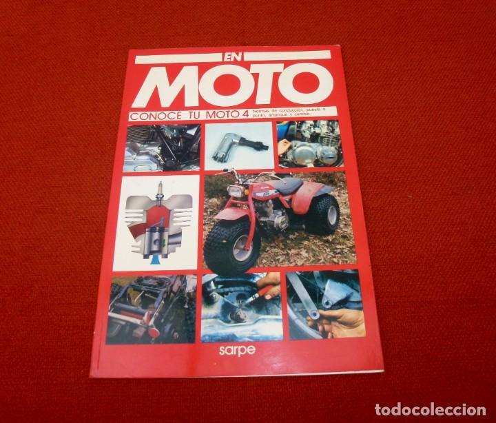 EN MOTO - CONOCE TU MOTO 4 - VOLUMEN-15.SARPE. (Coches y Motocicletas - Revistas de Motos y Motocicletas)