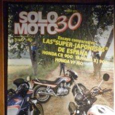 Coches y Motocicletas: SOLO MOTO TREINTA,30 - Nº 6 - JULIO 1983 - HONDA CB 900, YAMAHA XJ-900, HONDA VF-750, BAJA-ARAGON. Lote 200310903