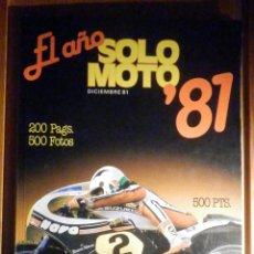 Coches y Motocicletas: SOLO MOTO - EL AÑO 81 - DICIEMBRE 1981 - 500 FOTOS, 200 PÁGINAS - . Lote 200311095