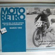 Coches y Motocicletas: MOTO RETRO Nº 16 MARZO 1993 - ÓRGANO DEL CLUB DE AMIGOS DE LAS MOTOS ESPAÑOLAS - LUBE DE 3 MARCHAS:. Lote 202723525