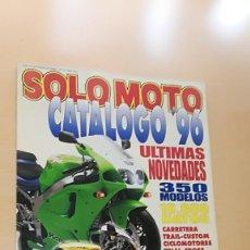 Coches y Motocicletas: REVISTA SOLO MOTO CATALOGO 96 (1996). Lote 205578798