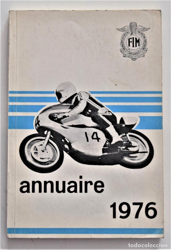 ANUARIO DE LA FEDERACIÓN INTERNACIONAL DE MOTOCICLISMO AÑO 1976 - ÁNGEL NIETO - LOS CIRCUITOS (Coches y Motocicletas - Revistas de Motos y Motocicletas)