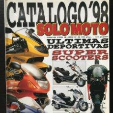 Coches y Motocicletas: SOLO MOTO CATALOGO AÑO 1998 YAMAHA SUZUKI HONDA KAWASAKI GUZZI MV AGUSTA DUACATI BENELLI BMW DERBI. Lote 215394115