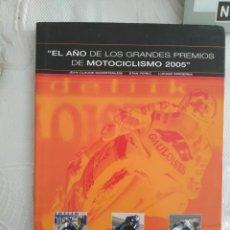 Coches y Motocicletas: EL AÑO DE LOS GRANDES PREMIOS DE MOTOCICLISMO 2005. Lote 218395320