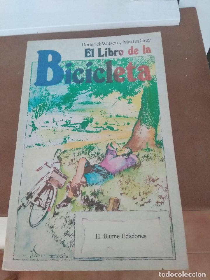 EL LIBRO DE LA BICICLETA / RODERICK WATSON Y MARTIN GRAY (Coches y Motocicletas - Revistas de Motos y Motocicletas)