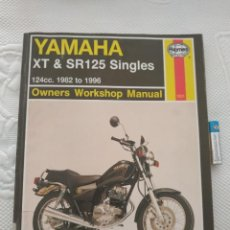 Coches y Motocicletas: YAMAHA XT AND SR125 SINGLES OWNERS WORKSHOP MANUAL. Lote 218702357