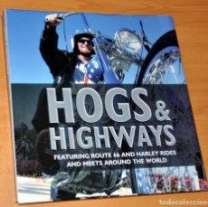 Coches y Motocicletas: LIBRO EN INGLÉS DE GRAN FORMATO: HOGS & HIGHWAYS (HARLEY DAVIDSON) - EDITA: ABBEYDALE PRESS - 2009. Lote 245632625
