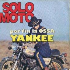 Coches y Motocicletas: SOLO MOTO POR FIN LA OSSA YANKEE NUMERO 65 NOVIEMBRE DE 1976 VER FOTO REVERSO. Lote 250262700