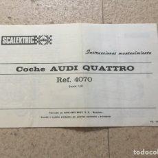 Scalextric: AUDI QUATTRO. INSTRUCCIONES DE MANTENIMIENTO 100% ORIGINAL. SCALEXTRIC EXIN. Lote 105731988