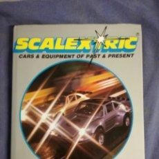 Scalextric: LIBRO HISTORIA SCALEXTRIC CARS & EQUIPMENT DE ROGER GILLHAM. Lote 121066920