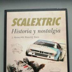 Scalextric: LIBRO SCALEXTRIC HISTORIA Y NOSTALGIA. Lote 176142438