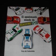 Scalextric: EL APASIONANTE MUNDO DE SCALEXTRIC - GUIA DEL SCALEXTRISTA - AÑO 1.987. Lote 30458745