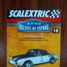 Scalextric: SCALEXTRIC - RALLYES DE ESPAÑA - 1967-1998 - COLECCION ALTAYA - NUMERO 18 - FIAT 124 ABARTH . Lote 134087874