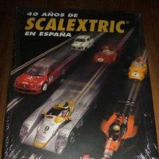 Scalextric: LIBRO 40 AÑOS DE SCALEXTRIC EN ESPAÑA. Lote 137608918