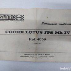 Scalextric: MANUAL DE INSTRUCCIONES Y MANTENIMIENTO DEL LOTUS JPS REF. C-4059 DE SCALEXTRIC EXIN - AÑO 1970. Lote 218915243