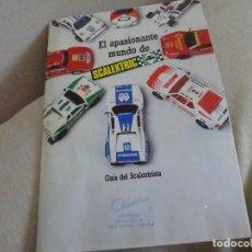 Scalextric: SCALEXTRIC,GUÍA SCALEXTRISTA, EL APASIONANTE MUNDO DE SCALEXTRIC,1987,JUGUETERÍA CHAUVE,BUEN ESTADO. Lote 275763908