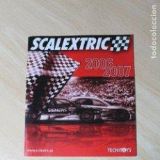 Scalextric: CATALOGO SCALEXTRIC. AÑOS 2006 - 2007. 44 PAGINAS. MEDIDAS DE 15 X 17 CM. MUY BUEN ESTADO.. Lote 245129200