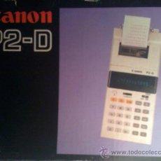 Segunda Mano: CALCULADORA CON IMPRESORA. CANON P2-D. FUNCIONA (LOT. 4). Lote 29013140
