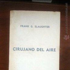 Segunda Mano: CIRUJANO DEL AIRE. Lote 53502422