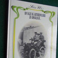 D'Occasion: UN SIGLO DE AUTOMOVILISMO EN ANDALUCIA. Lote 131227532