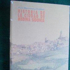 Segunda Mano: HISTORIA DE LA CIUDAD DE MEDINA SIDONIA. Lote 72062723