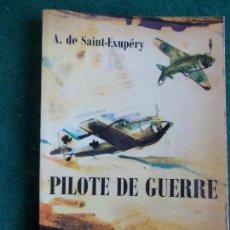 Segunda Mano: A. DE SAINT-EXUPERY PILOTE DE GURRE EN FRANCES. Lote 74348371