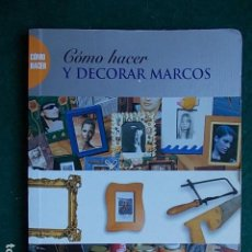Segunda Mano: COMO HACER Y DECORAR MARCOS. Lote 96573247