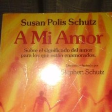 Segunda Mano: A MI AMOR - SUSAN POLIS SCHUTZ. Lote 111474999