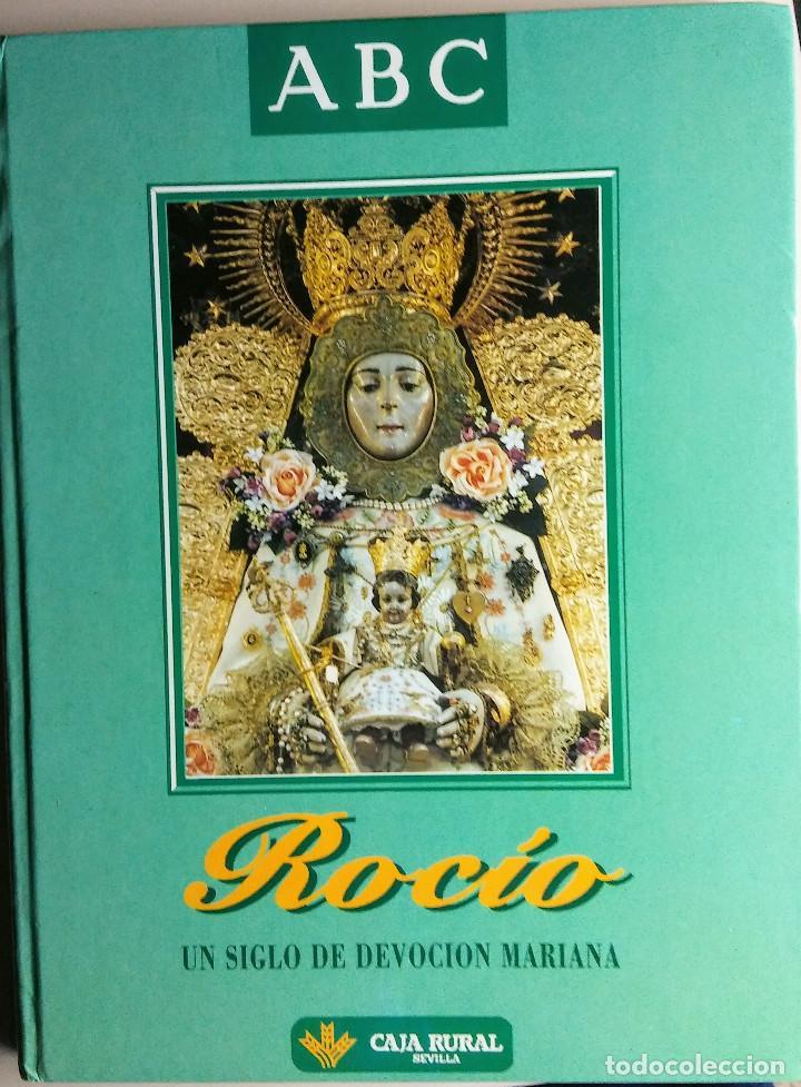 ROCÍO, UN SIGLO DE DEVOCIÓN MARIANA, COLECCIONABLE DE ABC, COMPLETO Y ENCUADERNADO (Segunda Mano - Otros)