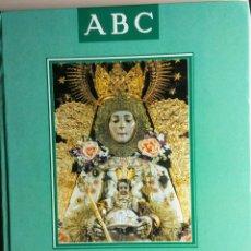 Segunda Mano: ROCÍO, UN SIGLO DE DEVOCIÓN MARIANA, COLECCIONABLE DE ABC, COMPLETO Y ENCUADERNADO. Lote 118000943