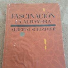 Segunda Mano: LIBRO FASCINACION LA ALHAMBRA ALBERTO SCHONNER. Lote 184457436
