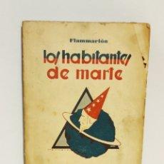 D'Occasion: LIBRO LOS HABITANTES DE MARTE. FLAMMARIÓN. EDITORIAL VÉRTICE. BARCELONA. Lote 205065962
