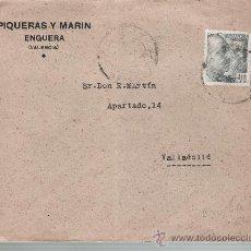 Sellos: CARTA DE ENGUERA A VALLADOLID DE ? 1942. MEMBRETE : PIQUERAS Y MARÍN. ENGUERA (VALENCIA). AL DOR-. Lote 22571516