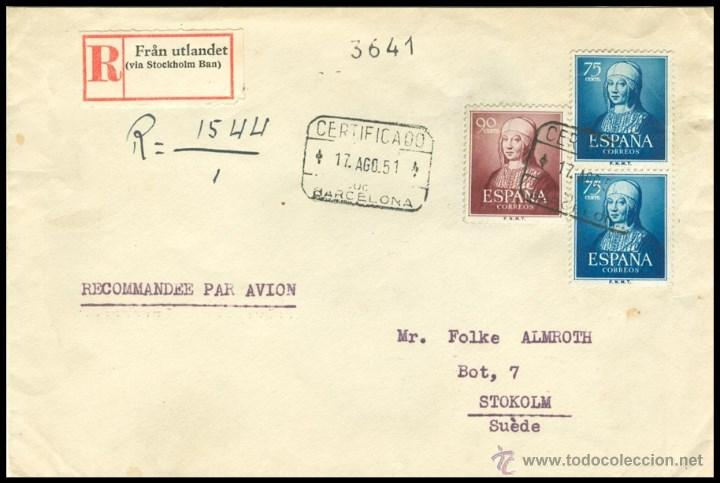 CARTA CIRCULADA Y CERTIFICADA .......BARCELONA - SUECIA DE 1951 (Sellos - España - II Centenario De 1.950 a 1.975 - Cartas)
