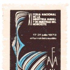 Sellos: S3 VIÑETA EL FERROL DEL CAUDILLO FERIA NACIONAL NDUSTRIA NAVAL 1973. Lote 182050550