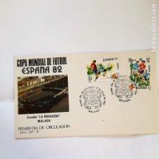 Sellos: CAMPEONATO MUNDIAL FUTBOL 82 PRIMER DIA DE CIRCULACION 2 DE MAYO DE 1981 MALAGA. Lote 182283820