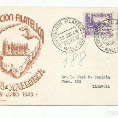 Sellos: CIRCULADA 1949 EXPO FILATELICA DE PALMA DE MALLORCA BALEARES A ZARAGOZA. Lote 218610873
