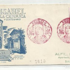 Sellos: CIRCULADA 1951 CENTENARIO ISABEL LA CATOLICA DE SANTA FE GRANADA A BARCELONA. Lote 237081890