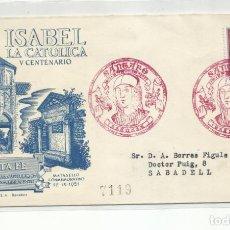 Sellos: CIRCULADA 1951 CENTENARIO ISABEL LA CATOLICA DE SANTA FE GRANADA A SABADELL BARCELONA. Lote 237082035
