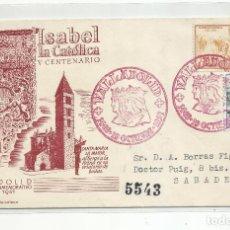 Sellos: CIRCULADA 1951 CENTENARIO ISABEL LA CATOLICA DE VALLADOLID A SABADELL BARCELONA. Lote 237082255