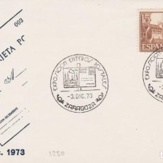 Selos: AÑO 1973 EDIFIL 1250 SPD FDC EXPOSICION ENTEROS POSTALES ZARAGOZA. Lote 253691330