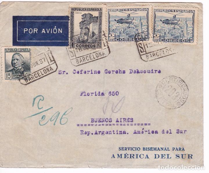 F15-73- CARTA REPÚBLICA BARCELONA-BUENOS AIRES 1937. RARO FRANQUEO. DORSO LLEGDA (Sellos - España - II República de 1.931 a 1.939 - Cartas)