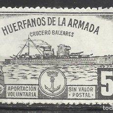 Sellos: 7510-SELLO FISCAL HUERFANOS DE LA ARMADA MARINA CRUCERO BALEARES GUERRA CIVIL APORTACION VOLUNTARIA. Lote 140372622