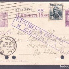 Sellos: F2-89- ENTERO POSTAL BARCELONA A STRASBOURG FRANCIA 1937. CENSURA. FRANQUEO COMPLEMENTARIO. Lote 165747118