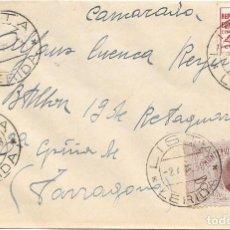 Sellos: EDIFIL 687 - 737. SOBRE CIRCULADO DE GRANADELLA - LERIDA A TARRAGONA. 1938. Lote 169825568