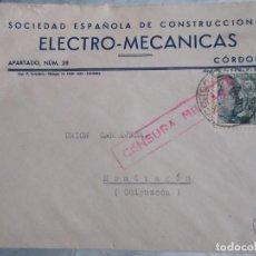 Sellos: SOBRE CIRCULADO SOCIEDAD ESPAÑOLA DE CONSTRUCCIONES. ELECTRO MECÁNICAS. CÓRDOBA. CENSURA MILITAR.. Lote 172071723