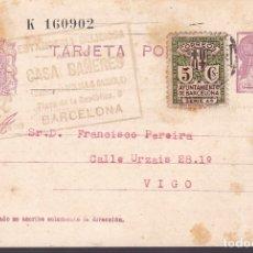 Sellos: F6-58- ENTERO POSTAL CASA BAÑERES BARCELONA -VIGO 1935. Lote 186465292