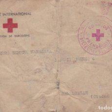 Sellos: CARTA DE BARCELONA A BELALCAZAR CON FRANQUICIA DE LA CRUZ ROJA COMITE INTERNACIONAL. Lote 288943843