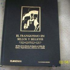 Sellos: ALBUM DE SELLOS EL FRANQUISMO EN SELLOS Y BILLETES, 40 AÑOS DE LA HISTORIA DE ESPAÑA.REPRODUCCIONES.. Lote 48674089